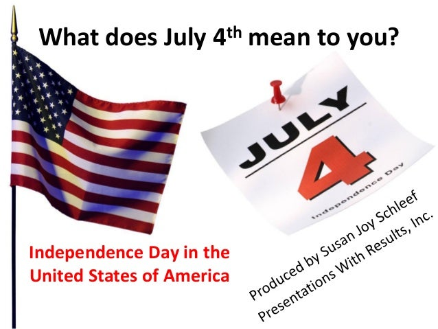what does july 4th mean to you