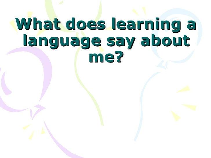 What does learning a language say about me?