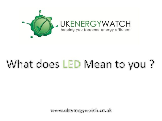 What does LED lighting mean to you? u2022 L u2013 Less u2022 E u2013 Energy u2022 D - Daily Most people now know ...  sc 1 st  SlideShare & What does LED lighting mean to you? azcodes.com