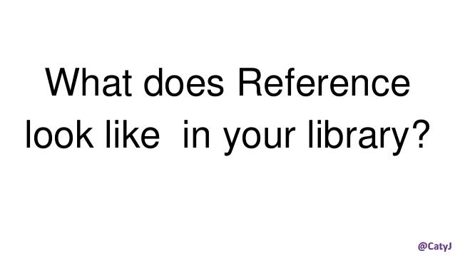 What does Reference look like in your library?