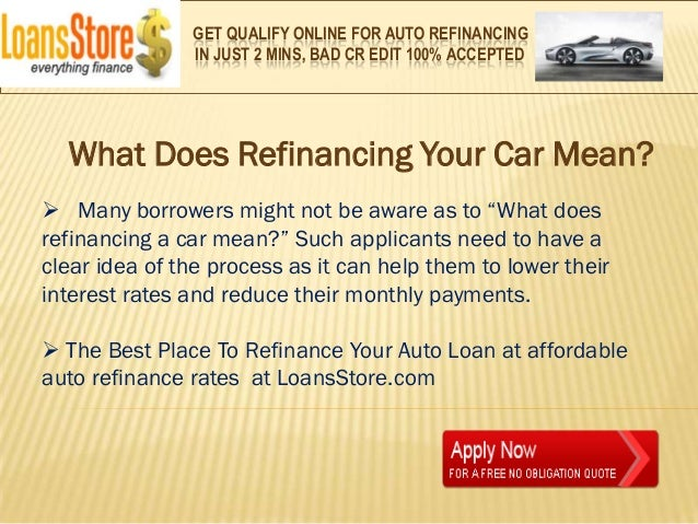 what does refinancing a car loan mean. Black Bedroom Furniture Sets. Home Design Ideas