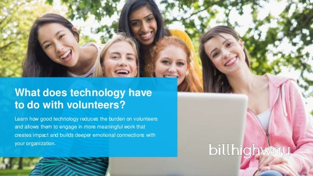 What does technology have to do with volunteers? Learn how good technology reduces the burden on volunteers and allows the...