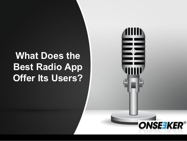 What Does the Best Radio App Offer Its Users?