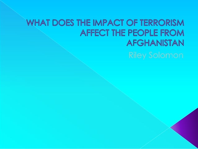 explain the effects of terrorism on Acts of terrorism are committed throughout the world learn about some of the main reasons that people resort to terrorist acts loosely defined, terrorism is the use of violence with the aim of furthering a political or ideological goal at the expense of the general population.