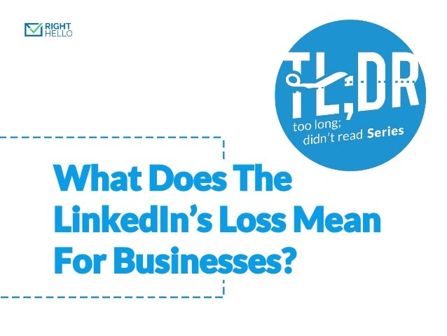 What Does The LinkedIn's Loss Mean For Businesses?
