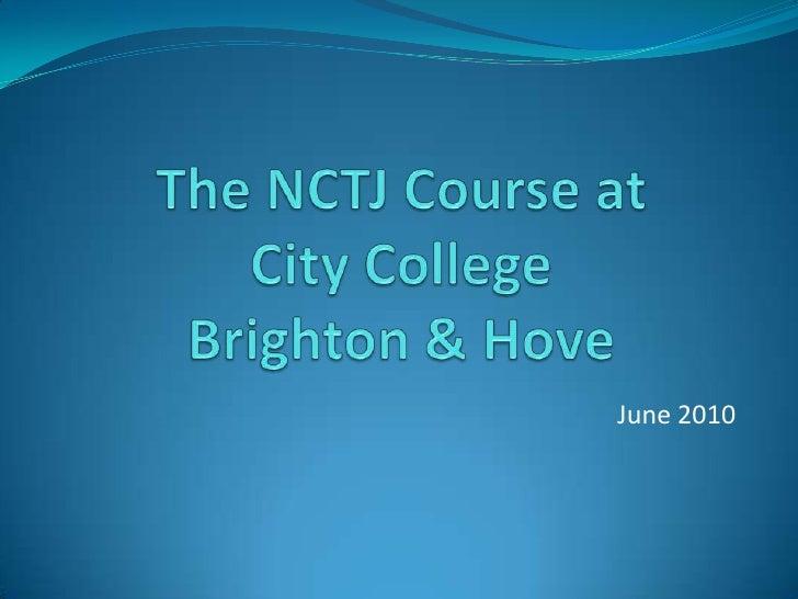 The NCTJ Course at City College Brighton & Hove<br />June 2010<br />