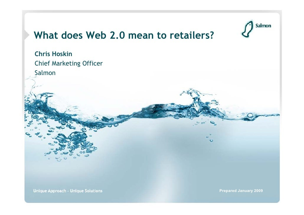 What does Web 2.0 mean to retailers? Chris Hoskin Chief Marketing Officer Salmon                                          ...