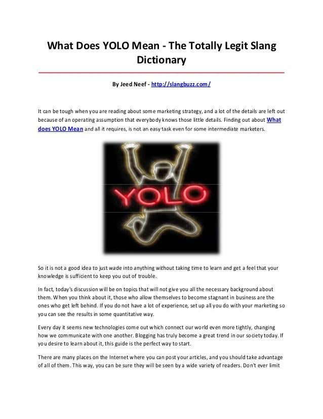 What Does YOLO Mean - The Totally Legit Slang                  Dictionary_________________________________________________...