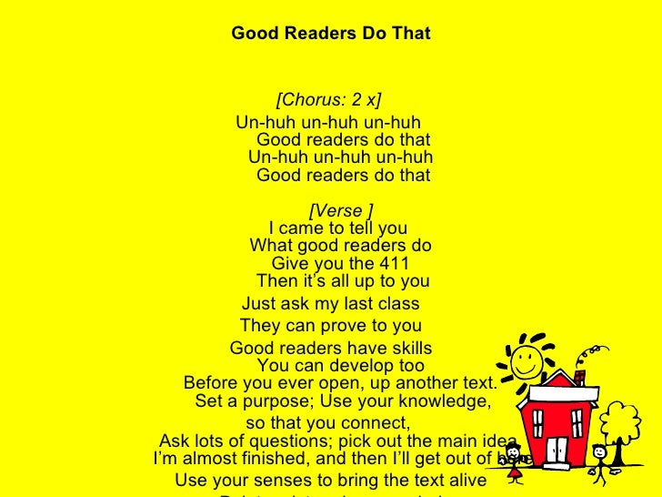 <ul><li>Good Readers Do That </li></ul><ul><li>[Chorus: 2 x]  </li></ul><ul><li>Un-huh un-huh un-huh  Good readers do that...