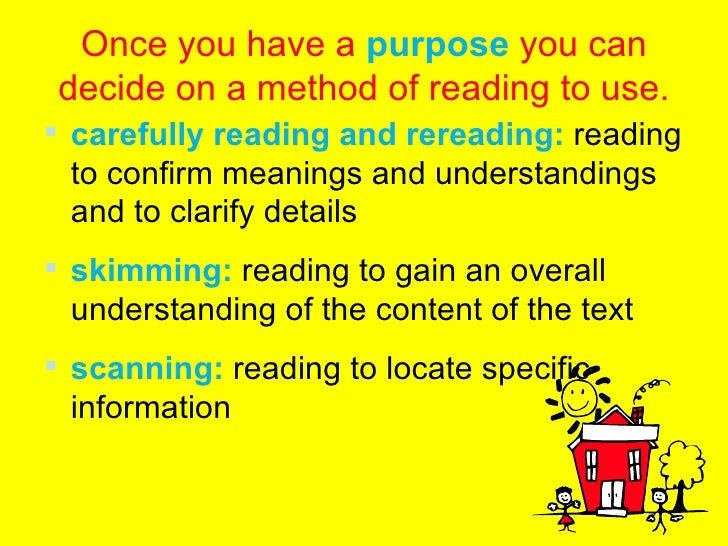 Once you have a  purpose  you can decide on a method of reading to use. <ul><li>carefully reading and rereading:  reading ...
