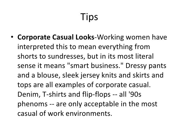 Tips<br />Corporate Casual Looks-Working women have interpreted this to mean everything from shorts to sundresses, but in ...