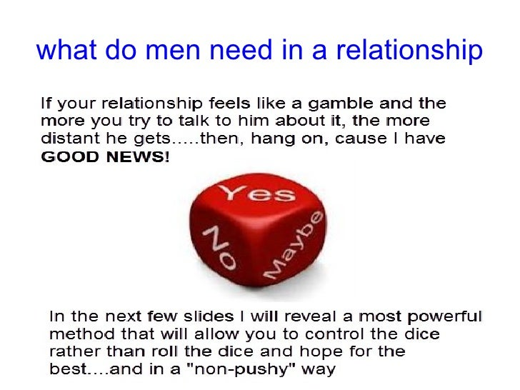 Need in a relationship guys what What do