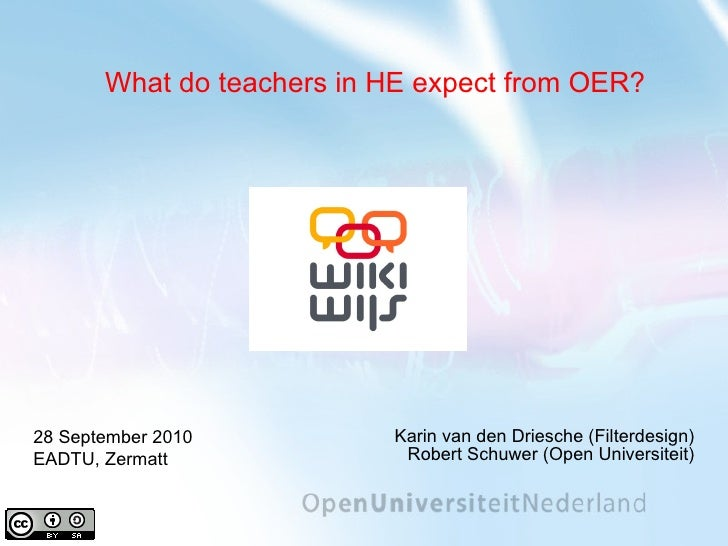 Karin van den Driesche (Filterdesign) Robert Schuwer (Open Universiteit) 28 September 2010  EADTU, Zermatt What do teacher...