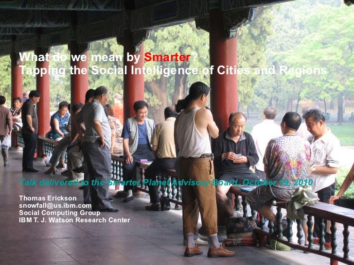 What do we mean by  Smarter ? Tapping the Social Intelligence of Cities and Regions Talk delivered to the Smarter Planet A...