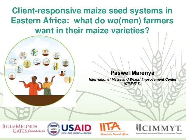 Client-responsive maize seed systems in Eastern Africa: what do wo(men) farmers want in their maize varieties? Paswel Mare...