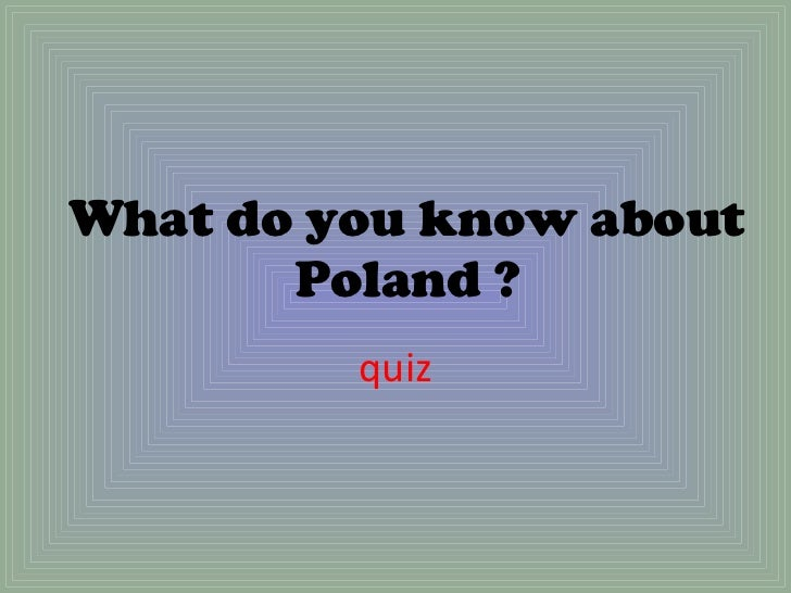 What do you know about Poland ? quiz