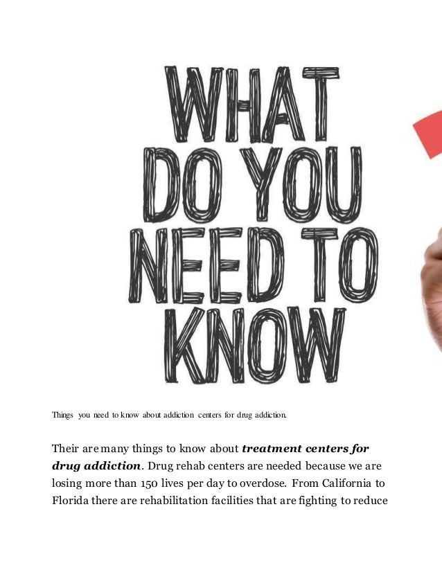 Things you need to know about addiction centers for drug addiction. Their are many things to know about treatment centers ...