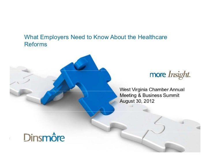 What Employers Need to Know About the HealthcareReforms                                West Virginia Chamber Annual       ...