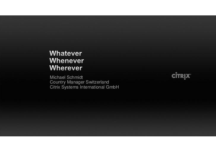 Michael SchmidtCountry Manager SwitzerlandCitrix Systems International GmbH