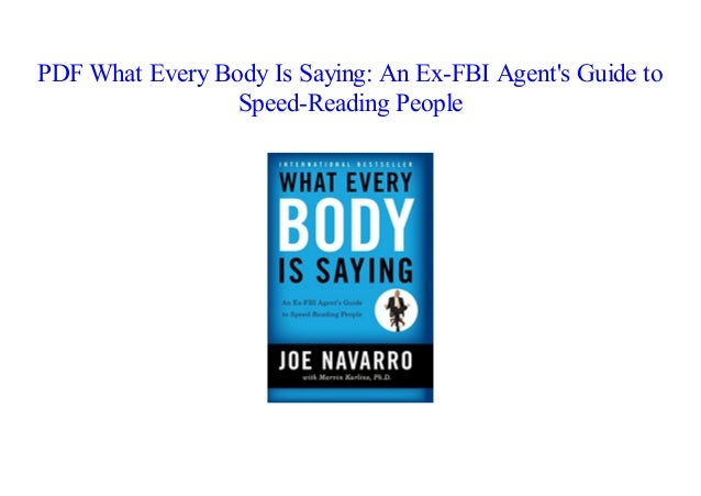 [PDF] What Every Body Is Saying: An Ex-FBI Agent's Guide