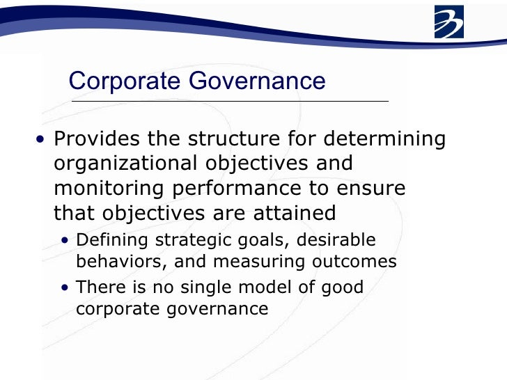 why is corporate governance used to monitor and control managerial decisions Design of governance mechanisms agency theory and the design of on corporate governance of managerial decisions it can also be used by.