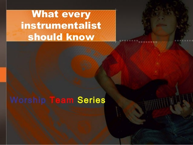 What every instrumentalist should know Worship Team Series