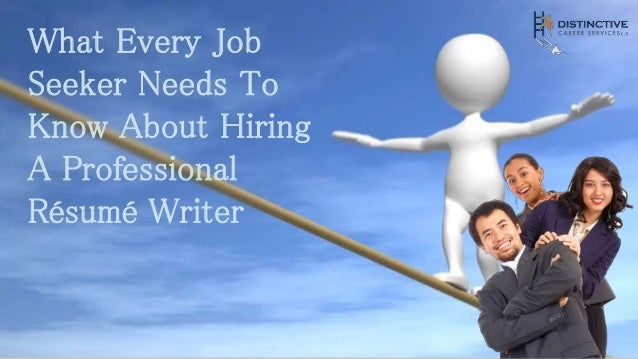 What Every Job Seeker Needs To Know About Hiring A Professional Résumé Writer