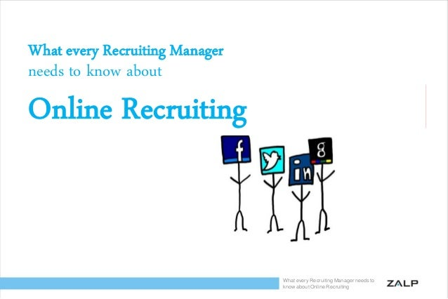 What every Recruiting Manager  needs to know about  Online Recruiting  What every Recruiting Manager needs to know about O...