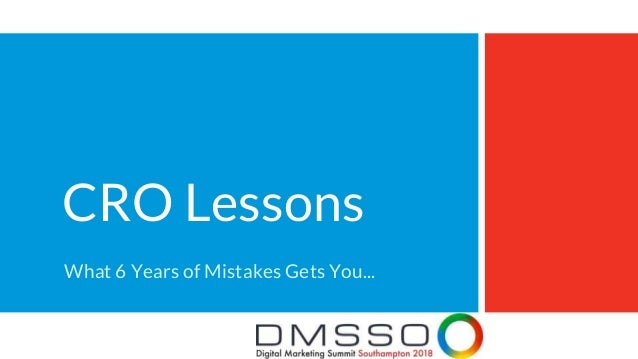 CRO Lessons What 6 Years of Mistakes Gets You...