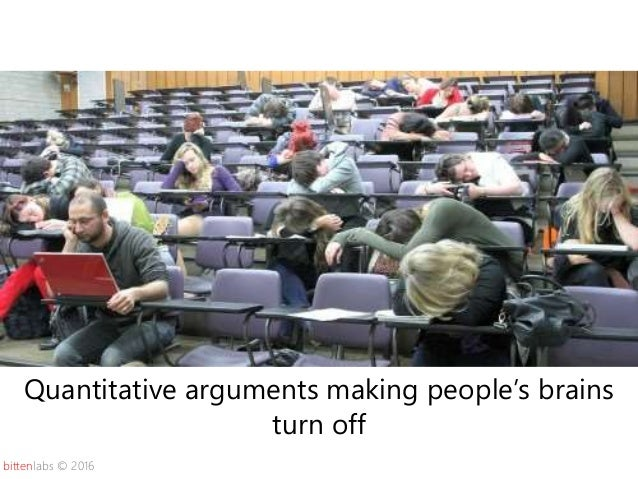 bittenlabs © 2016 Quantitative arguments making people's brains turn off