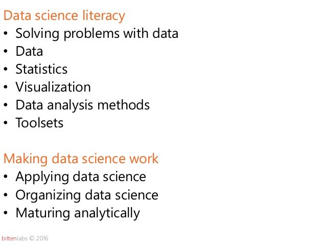 bittenlabs © 2016 Data science literacy • Solving problems with data • Data • Statistics • Visualization • Data analysis m...