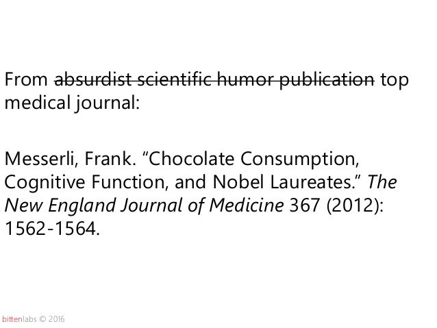 """bittenlabs © 2016 From absurdist scientific humor publication top medical journal: Messerli, Frank. """"Chocolate Consumption..."""