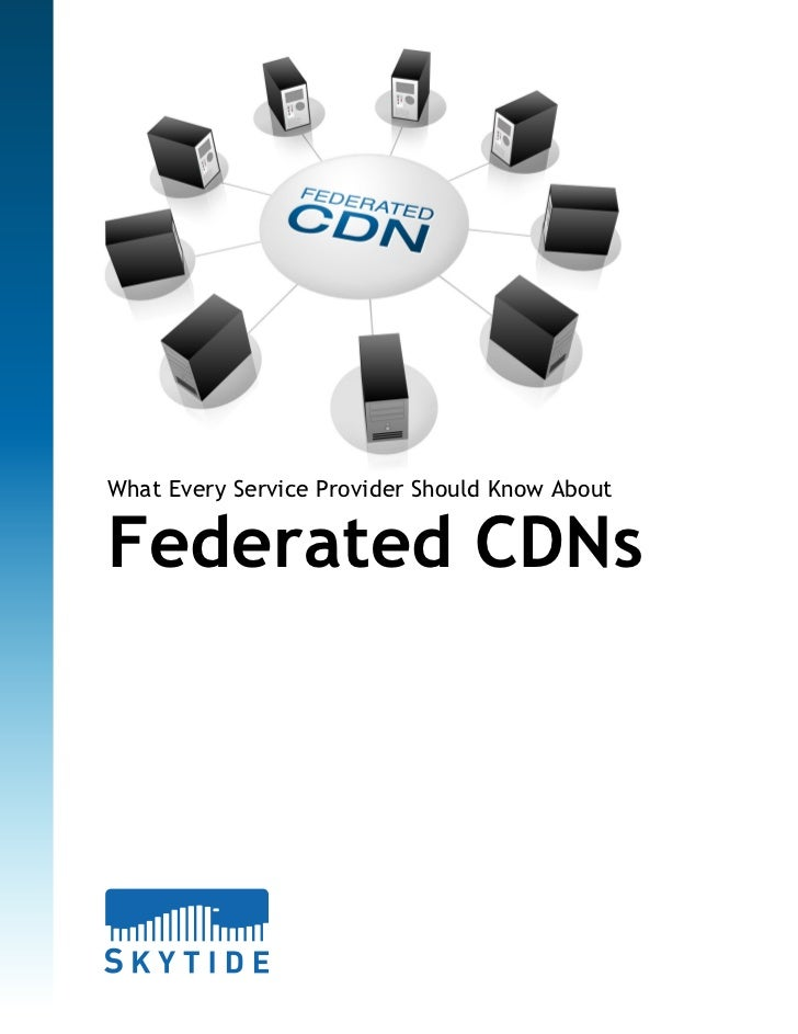 What Every Service Provider Should Know AboutFederated CDNs