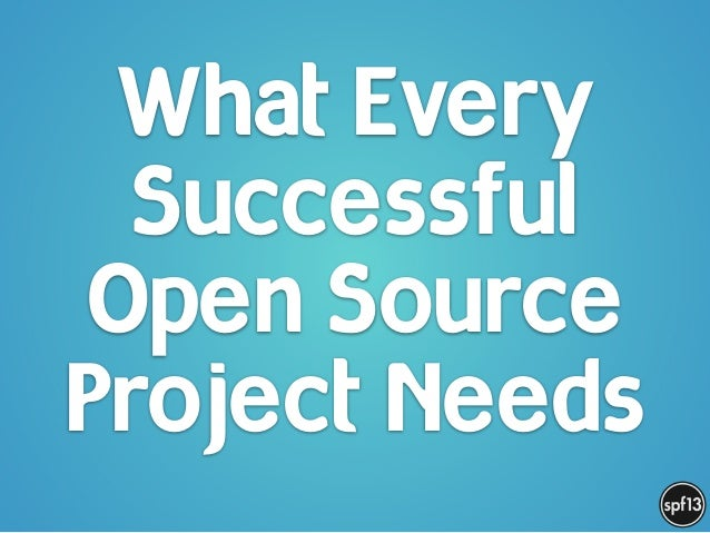 What Every Successful Open Source Project Needs