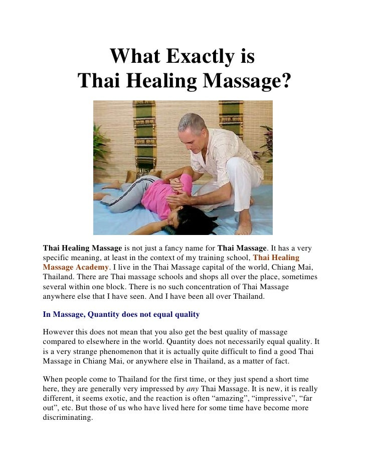 What Exactly is          Thai Healing Massage?Thai Healing Massage is not just a fancy name for Thai Massage. It has a ver...