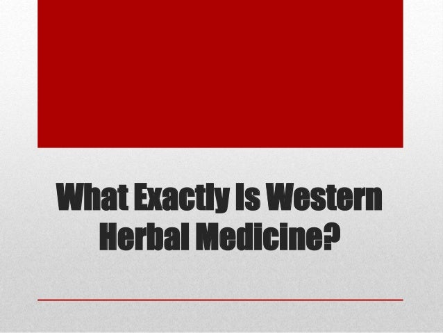 What Exactly Is Western Herbal Medicine?