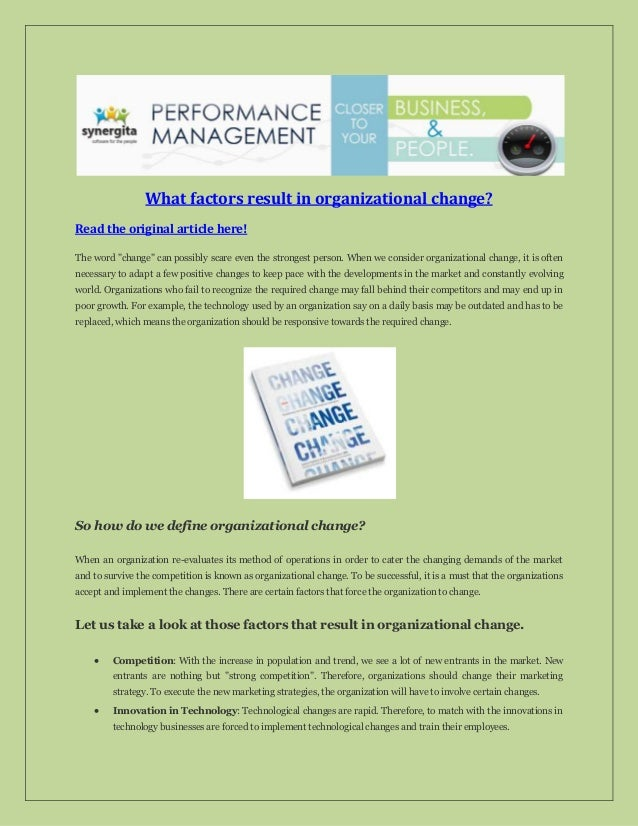 "What factors result in organizational change? Read the original article here! The word ""change"" can possibly scare even th..."