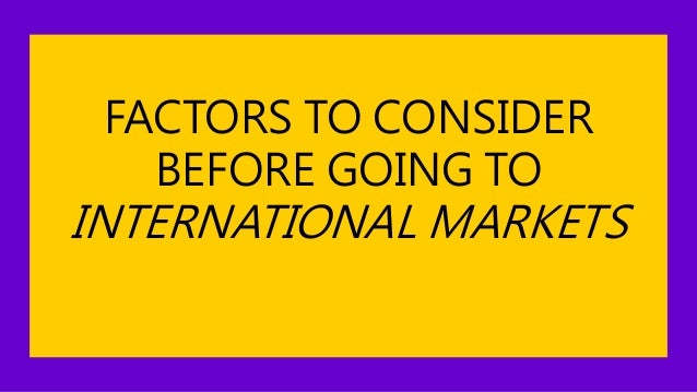 what factors should a company review before deciding to go abroad