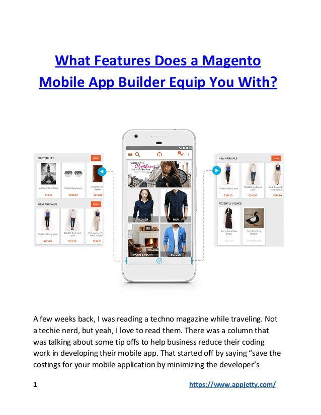 What Features Does a Magento Mobile App Builder Equip You With? A few weeks back, I was reading a techno magazine while tr...