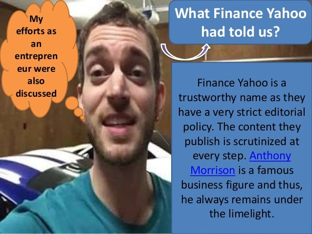 What Finance Yahoo had told us? Finance Yahoo is a trustworthy name as they have a very strict editorial policy. The conte...