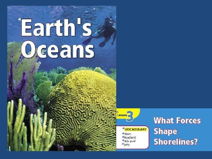 What forces shape shorelines