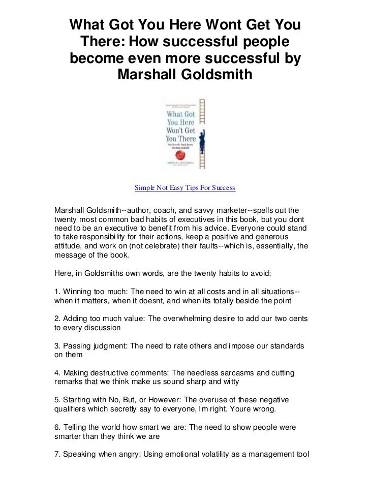 What Got You Here Wont Get You     There: How successful people    become even more successful by          Marshall Goldsm...