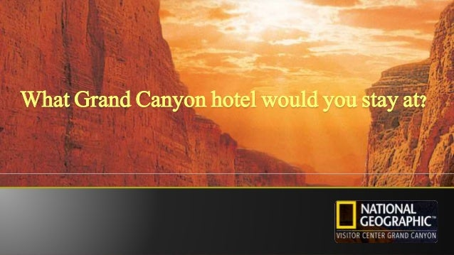 What Grand Canyon hotel would you stay at?