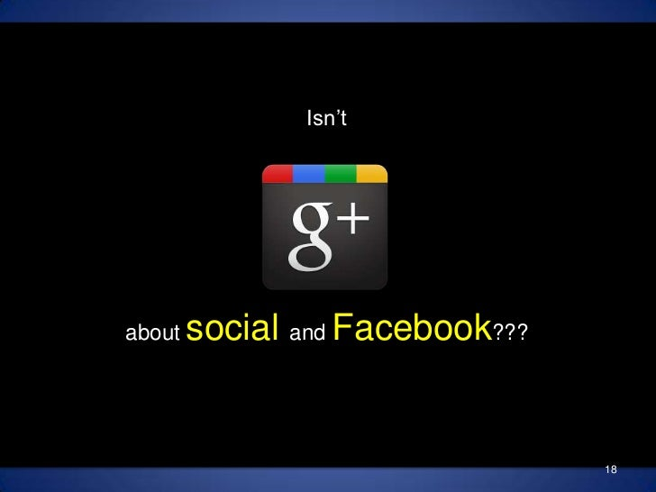 Isn't about social and Facebook???<br />18<br />
