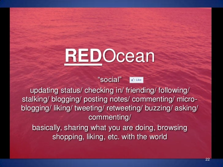 """REDOcean""""social""""<br />updating status/ checking in/ friending/ following/ stalking/ blogging/ posting notes/ commenting/ m..."""
