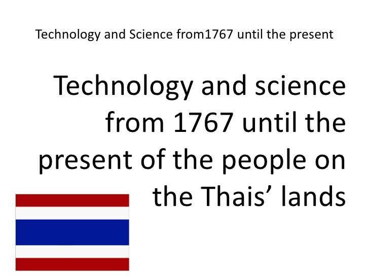 Technology and Science from1767 until the present<br />Technology and science from 1767 until the present of the people on...
