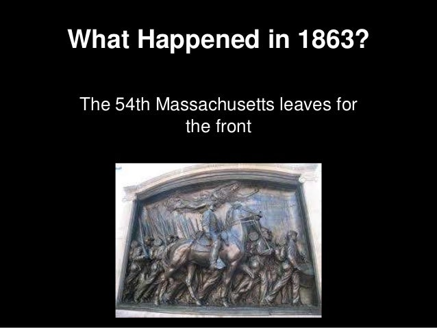The 54th Massachusetts leaves for the front What Happened in 1863?