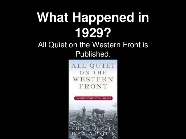What Happened in 1929? All Quiet on the Western Front is Published.