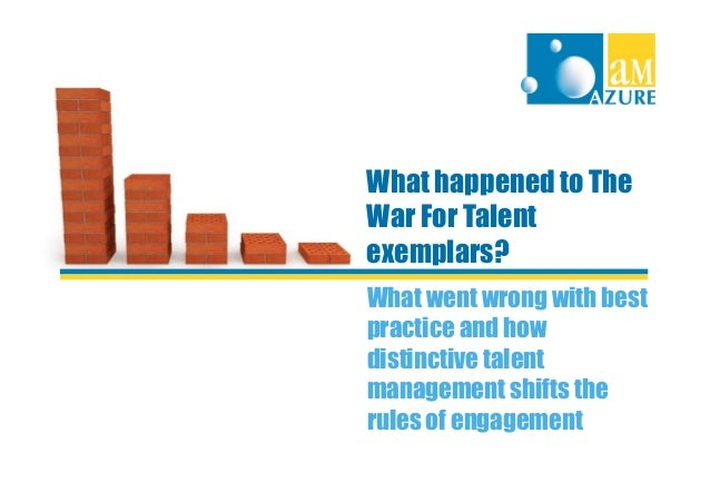 What went wrong with best practice and how distinctive talent management shifts the rules of engagement What happened to T...