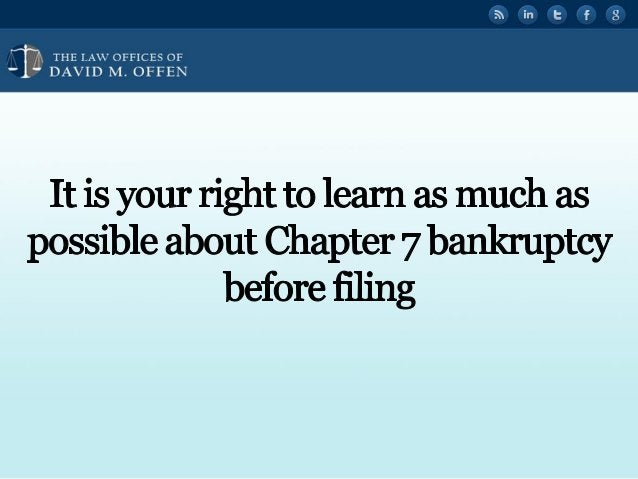 """l l,  THE I. A' OFFICES OF ' """" DAVID M.  OFFEN     It is your right to learn as much as possible about Chapter 7 bankruptc..."""